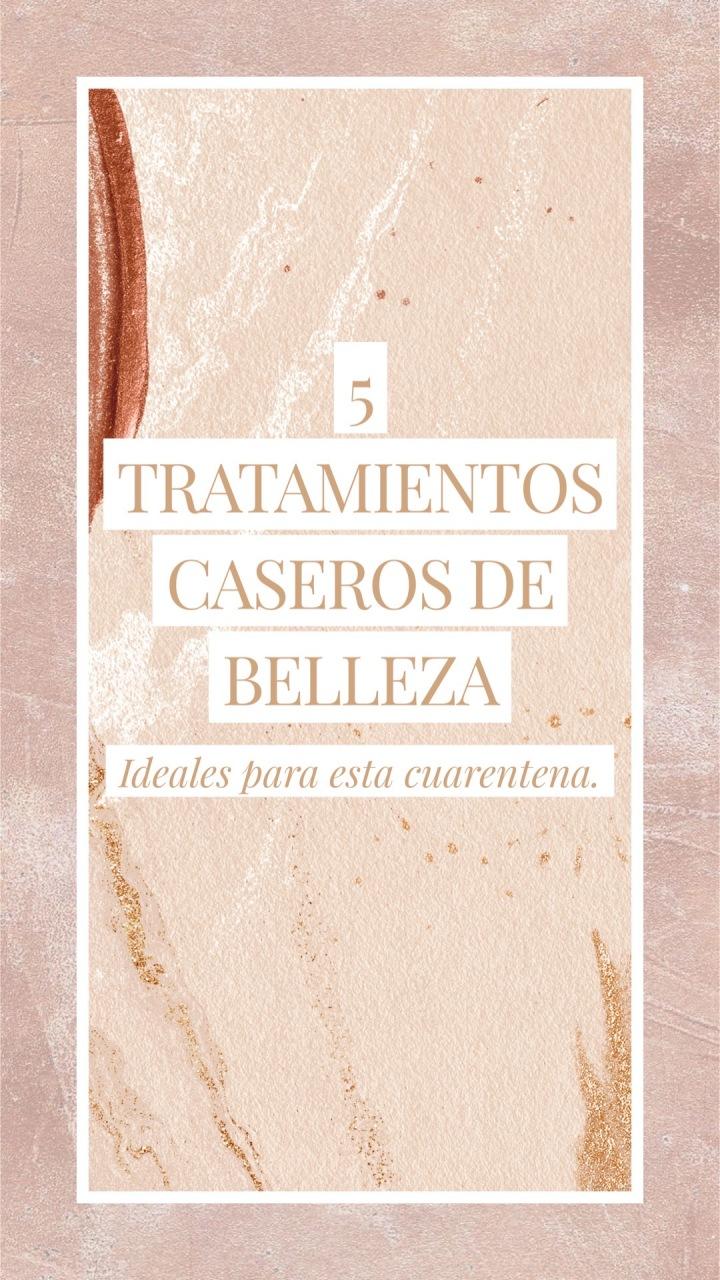 5 TRATAMIENTOS CASEROS DE BELLEZA IDEALES PARA ESTACUARENTENA.
